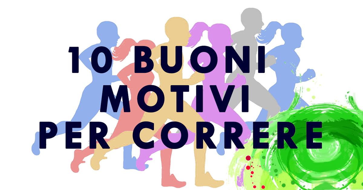 10 buoni motivi per correre