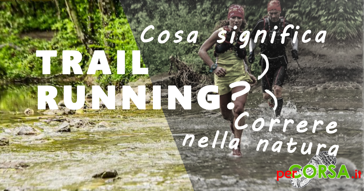 cosa significa trail running